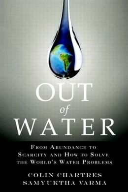 Out of Water: From Abundance to Scarcity and How to Solve the World's Water Problems