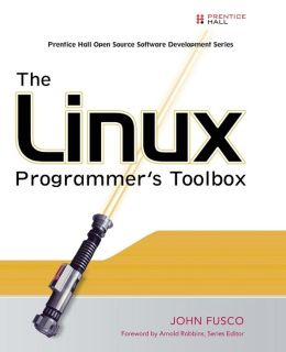 The Linux Programmer's Toolbox (Prentice Hall Open Source Software Development Series)
