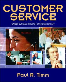Customer Service: Career Success Through Customer Loyalty