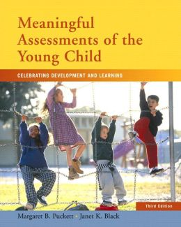 Meaningful Assessments of Young Children: Celebrating Development and Learning