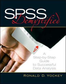 SPSS Demystified: A Step-by -Step Guide to Successful Data Analysis