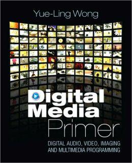Digital Media Primer