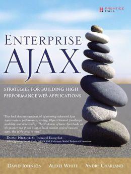 Enterprise AJAX: Strategies for Building High Performance Web Applications