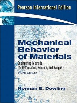 Mechanical Behavior of Materials: Engineering Methods for Deformation, Fracture, and Fatigue