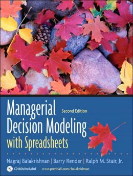 Managerial Decision Modeling with Spreadsheets and Student CD Package