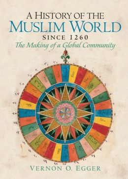 A History of the Muslim World: Since 1260