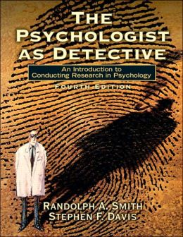 The Psychologist as Detective: An Introduction to Conducting Research in Psycholog