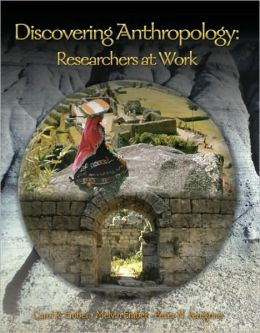 Discovering Anthropology: Researchers at Work