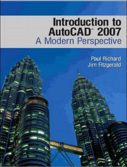 Introduction to AutoCAD 2007: A Modern Perspective