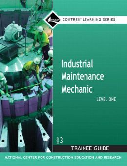 Industrial Maintenance Mechanic Level 1 Trainee Guide, Paperback