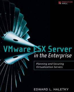 VMware ESX Server in the Enterprise: