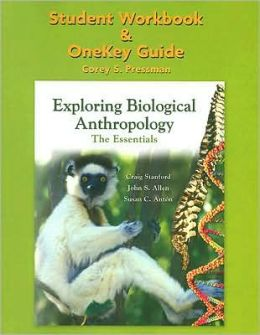 Exploring Biological Anthropology Student Workbook and Onekey Guide: The Essentials