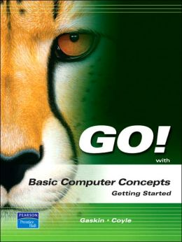 Go! with Computer Concepts, Getting Started