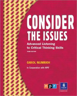 Consider the Issues: Listening and Critical Thinking Skills (Student Book and Audio CD)