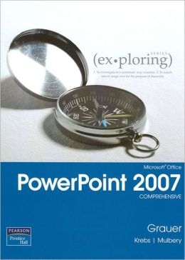 Exploring MS Office PowerPoint 2007