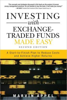 Investing with Exchange-Traded Funds Made Easy: A Start-to-Finish Plan to Reduce Costs and Achieve Higher Returns