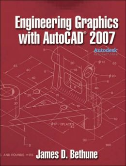 Engineering Graphics w/AuotCAD 2007