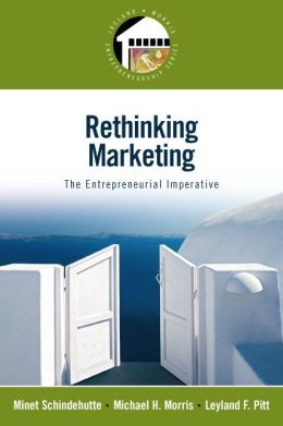 Rethinking Marketing: The Entrepreneurial Imperative