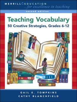 Teaching Vocabulary: 50 Creative Strategies, Grades 6-12