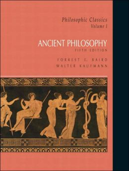 Philosophic Classics, Vol. I: Ancient Philosophy