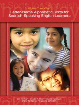 Words Their Way: Letter-Name Alphabetic Sorts for Spanish-Speaking English Learners