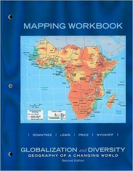 Globalization and Diversity: Geography of a Changing World: Mapping Workbook