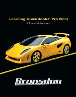 Learning Quickbooks 2008: A Practical Approach with Software Package