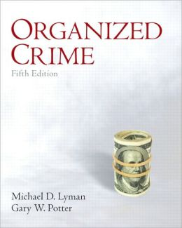 organized crime abadinsky vs cressey Understanding transnational organized crime criminology essay understanding transnational organized crime (abadinsky, 2009) although cressey emphasized the.