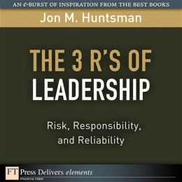 3 R's of Leadership: The Risk, Responsibility, and Reliability
