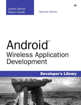 Android Wireless Application Development: Barnes & Noble Special Edition