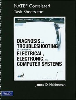 NATEF Correlated Task Sheets for Diagnosis and Troubleshooting of Automotive Electrical, Electronic, and Computer Systems