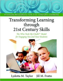 Transforming Learning through 21st Century Skills: The Who Took My Chalk? Model for Engaging You and Your Students