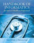 Book Cover Image. Title: Handbook of Informatics for Nurses & Healthcare Professionals, Author: Toni Lee Hebda BSN, M.N.Ed., Ph.D., MSIS,