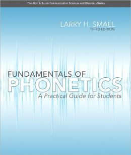 Fundamentals of Phonetics: A Practical Guide for Students