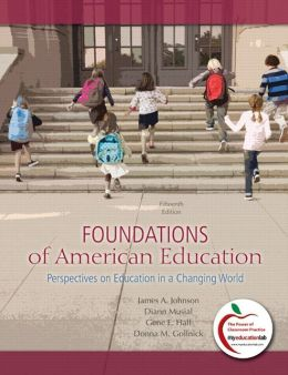 Foundations of American Education: Perspectives on Education in a Changing World, Student Value Edition