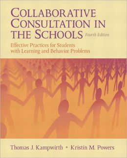 Collaborative Consultation in the Schools: Effective Practices for Students with Learning and Behavior Problems
