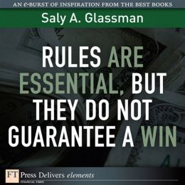 Rules Are Essential, But They Do Not Guarantee a Win