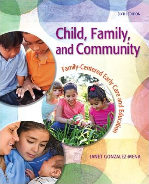Child, Family, and Community: Family-Centered Early Care and Education / Edition 6
