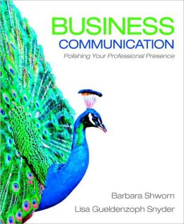 Business Communication: Polishing Your Professional Presence Plus 2012 MyBCommLab with Pearson eText