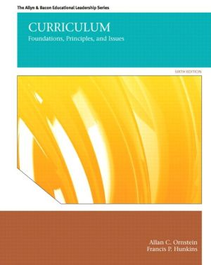 Curriculum: Foundations, Principles, and Issues / Edition 6