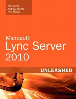 Microsoft Lync Server 2010 Unleashed