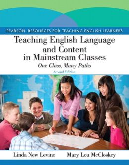 Teaching English Language and Content in Mainstream Classes: One Class, Many Paths