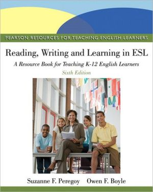 Reading, Writing, and Learning in ESL: A Resource Book for Teaching K-12 English Learners / Edition 6