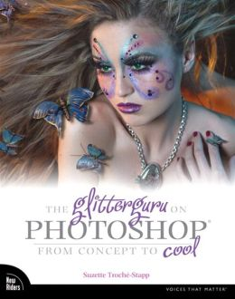 The Glitterguru on Photoshop: From Concept to Cool Suzette Troche-Stapp