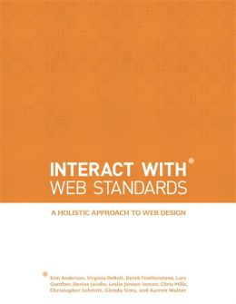 InterACT with Web Standards: A holistic approach to web design