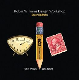 Robin Williams Design Workshop, Second Edition