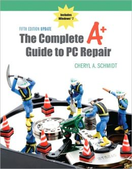 The Complete A+ Guide to PC Repair Fifth Edition Update