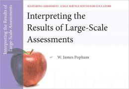 Interpreting the Results of Large-Scale Assessments, Mastering Assessment: A Self-Service System for Educators. Pamphlet 9
