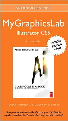MyGraphicsLab Illustrator Course with Adobe Illustrator CS5 Classroom in a Book
