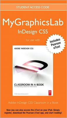 MyGraphicsLab InDesign Course with Adobe InDesign CS5 Classroom in a Book